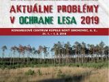 """Medzinárodná konferencia """"Aktuálne problémy v ochrane lesa 2019"""""""